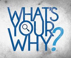What's your WHY???