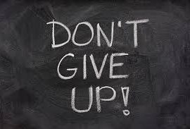 Dont give up!!!